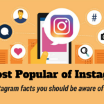 5 Most Popular of Instagram (and Instagram facts you should be aware of in 2017)