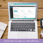 The Complete WordPress Guide for Newbies