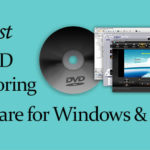 Best DVD Authoring Software for Windows & Mac of 2017