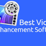 10 Best Video Enhancement Software (Free & Paid)