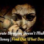 Desperate Blogging Doesn't Make You Money [Find Out What Does]