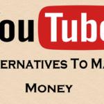 Best YouTube Alternative For Making Money