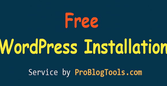 Free WordPress Installation Service by ProBlogTools