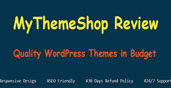 MyThemeShop Review 2017 – Quality WordPress Themes in Budget