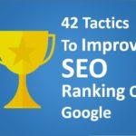 42 Tactics to Improve SEO Ranking on Google