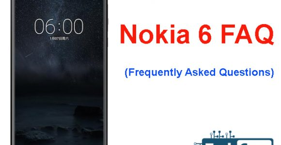 15 Nokia 6 FAQ (frequently asked questions) Answered
