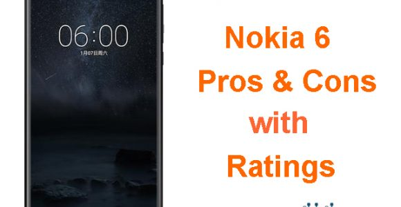 Nokia 6 Pros and Cons,Specs, Price,Opinion,Ratings