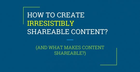 How to create content that people will LOVE to share?