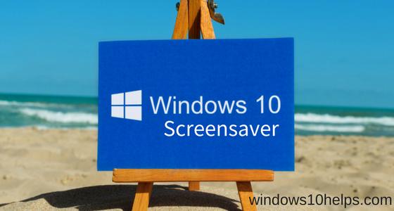 Windows 10 Screensaver : How to Customize Screensaver?