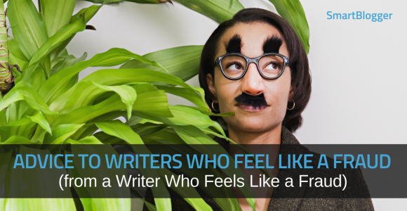 Advice to Writers Who Feel Like a Fraud (from a Writer Who Feels Like a Fraud) • Smart Blogger