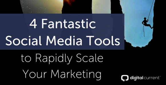 4 Fantastic Social Media Tools to Rapidly Scale Your Marketing (Plus CEO Predictions!)