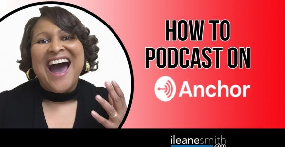 🔴 How to Use Anchor.fm to Start a Podcast