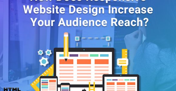 How Does Responsive Website Design Increase Your Audience Reach?
