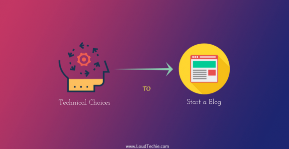 4 Technical Choices To Make When Starting a Successful Blog