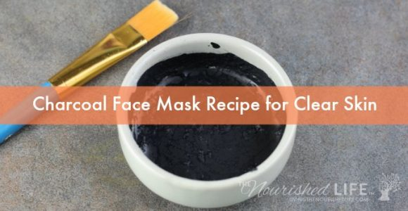 Charcoal Face Mask Recipe for Clear Skin – The Nourished Life