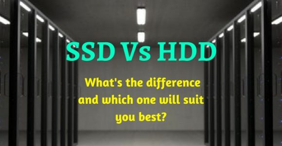 SSD Vs HDD – What's the difference and which one will suit you best?