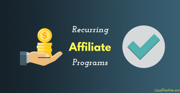 Best Recurring Affiliate Programs To Make Money through Your Entire Life