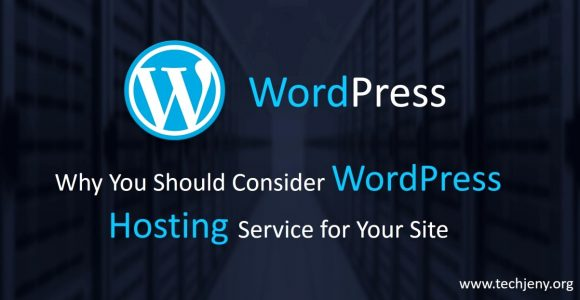 Why You Should Consider WordPress Hosting Service for Your Site