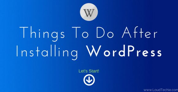 Setting Up Your WordPress Blog: 11 Things To Do After Installing WordPress