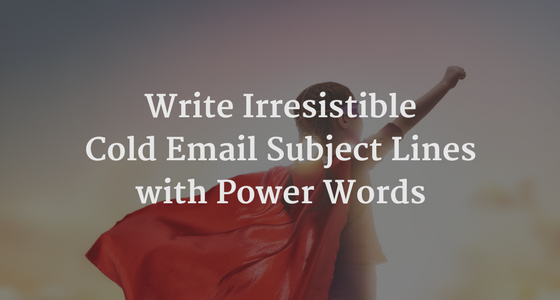400+ Power Words to Write Killer Cold Email Subject Lines