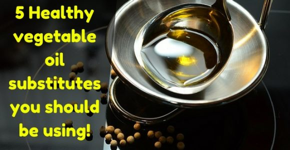 5 Healthy vegetable oil substitutes you should be using!