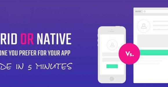 Hybrid Versus Native App Development: Decide For Yourself! – Loginworks Softwares