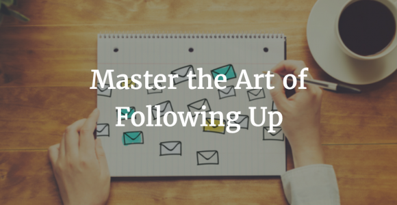 Master the Art of Following up