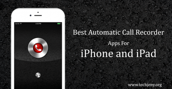 Best Automatic Call Recorder Apps for iPhone and iPad 2017