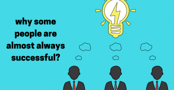 6 hidden secrets: why some people are almost always successful?
