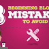 [Infographics] 8 Startup Blogging Mistakes To Avoid As A New Blogger
