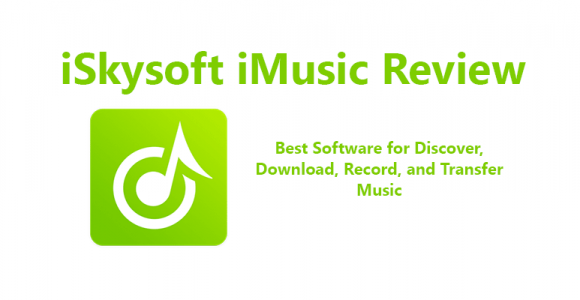 iSkysoft iMusic Review – Best Music Downloader Software