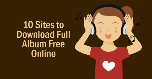 10 Sites to Download Full Album Free Online