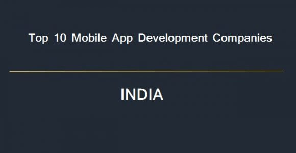 Top 10 Trusted Mobile App Development Companies in India