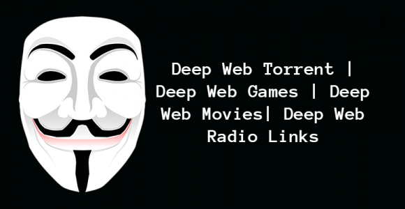 Deep web Torrent | Deep Web Movie | Deep Web Games | Deep Web Music Links
