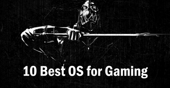 10 Best OS for Gaming