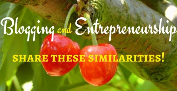 Blogging and entrepreneurship share these similarities!