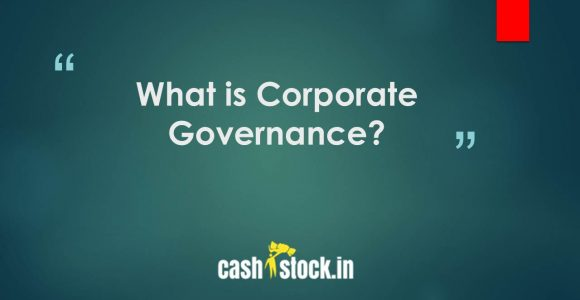 What is Corporate Governance? Meaning and Theories