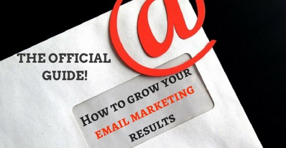 How to grow your email marketing results – The official guide!