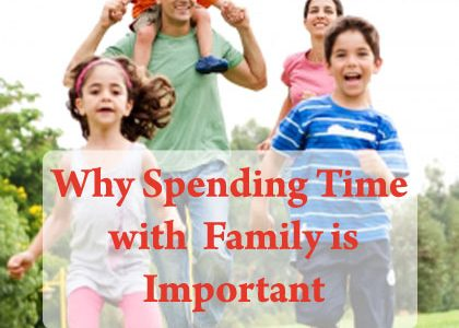Family Time: Why Spending Time with Family is Important