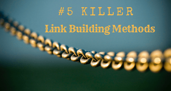 Top 5 Killer Link Building Methods – Infographic