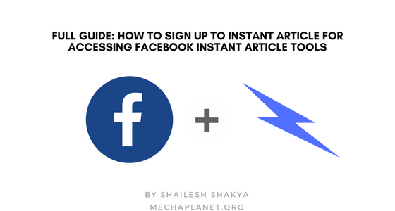 Full Guide: How To Sign Up To Instant article For Accessing Facebook instant Article Tools