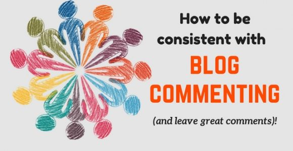 How to be consistent with blog commenting (and leave great comments)!