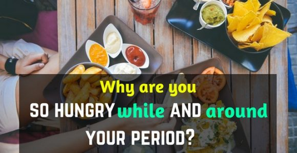 Why are you so hungry while and around your period?