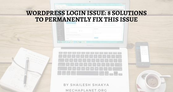WordPress Login Issue: 8 Solutions To Permanently Fix This Issue