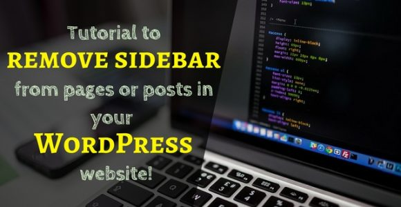 Tutorial to remove sidebar from pages or posts in your WordPress website!