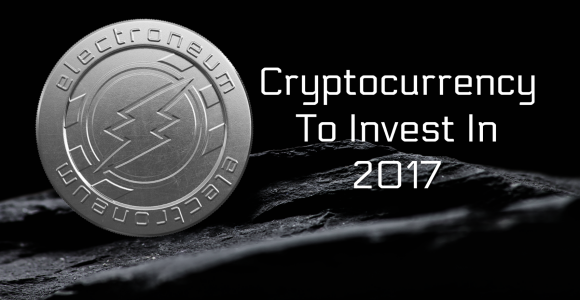 Electroneum: Cryptocurrency To Invest In 2017 – KevinOcasio.com