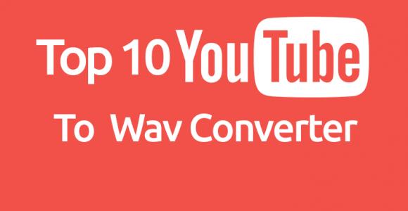 Top 10 YouTube To WAV Converter