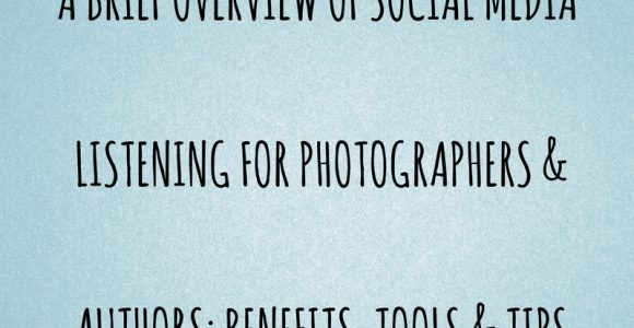 A brief overview of social listening for photographers and authors: benefits, tools, and tips