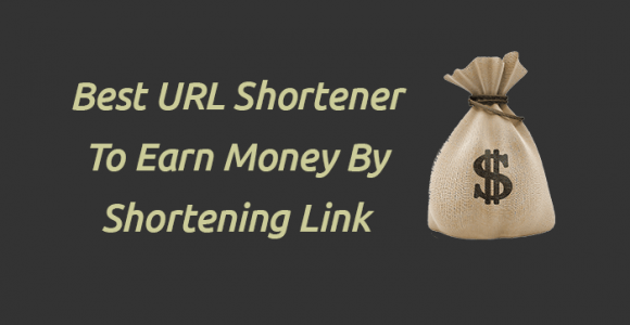 Best URL Shortener to Earn Money by Shortening Link