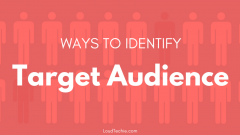 13 Ways To Identify Your Target Audience For Better Conversion & Engagement